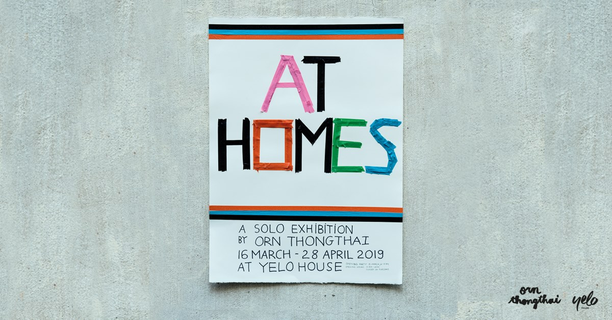 AT HOMES – A Solo Exhibition by Orn Thongthai