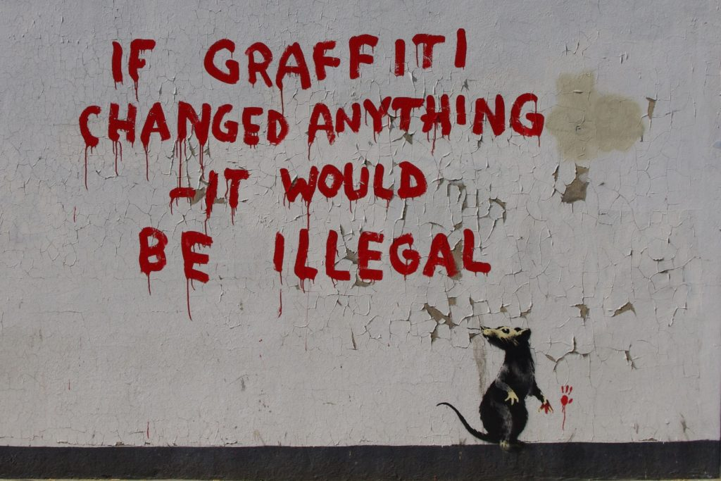 """If Graffiti Changed Anything, It would be illegal"", Fitzrovia (London, UK)"