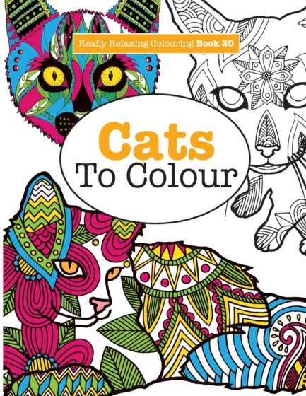 Really RELAXING Colouring Book 20: Cats To Colour