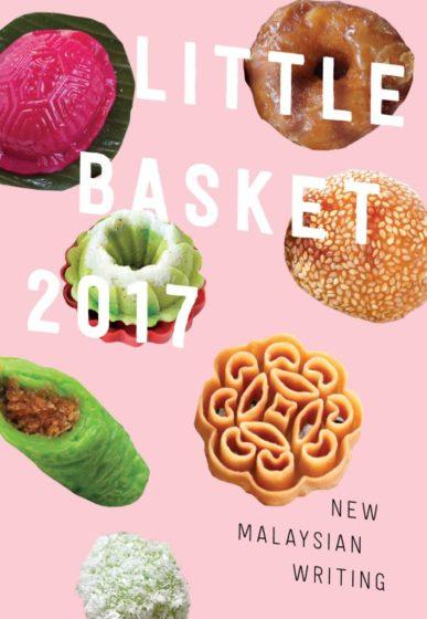 Little Basket 2017: New Malaysian Writing