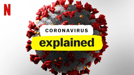Netflix's new 'Coronavirus: Explained' is a documentary on our viral life and times