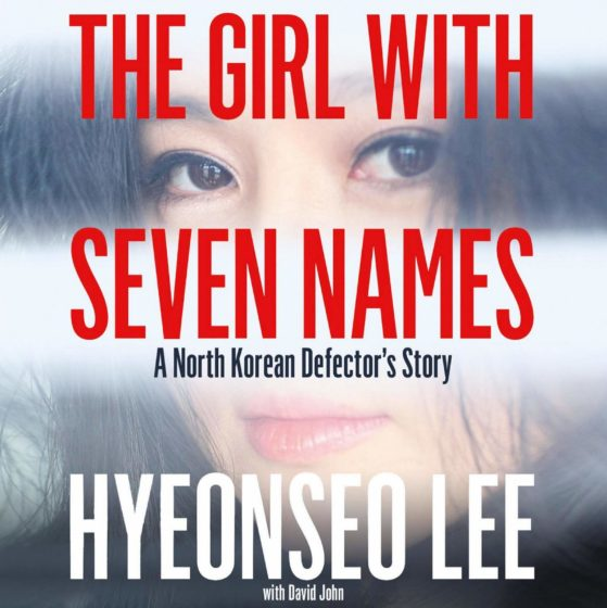 The Girl with Seven Names: A North Korean Defector's Story — Lee Hyeon-seo (with David John)